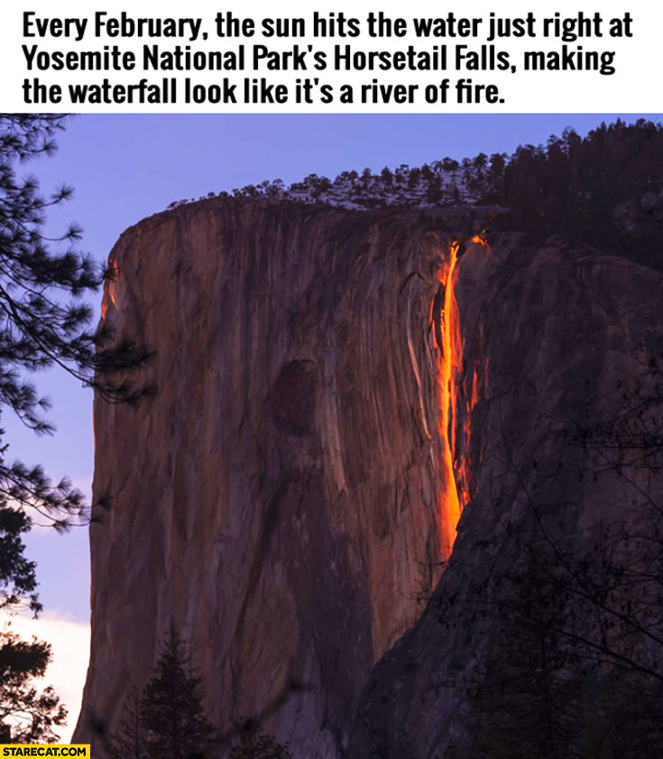every february sun hits the water at yousemite national parks horsetail falls making it look like its a river of fire