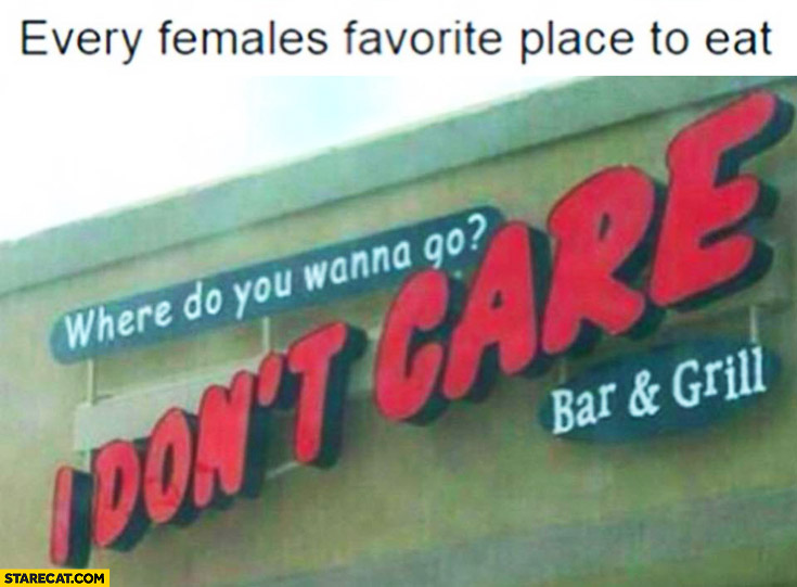 """Every females favourite place to eat: """"I don't care"""" bar"""