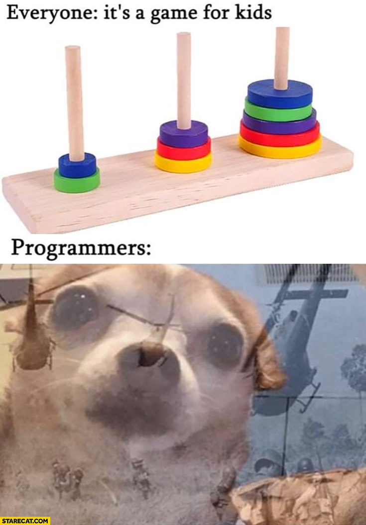 Everyone: it's a game for kids, programmers war memories dog