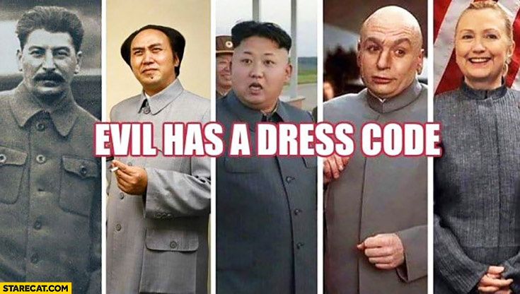 Evil has a dress code Stalin Kim Jong Un Hillary Clinton long grey coat