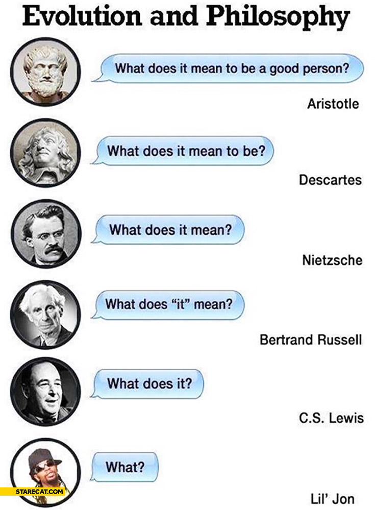 Evolution of philosophy Lil Jon