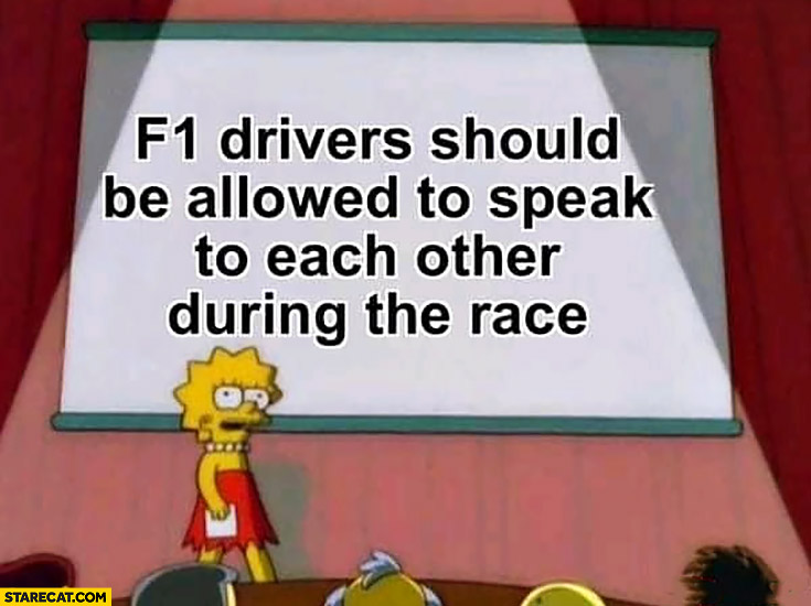 FF1 drivers should be allowed to speak to each other during the race Simpsons
