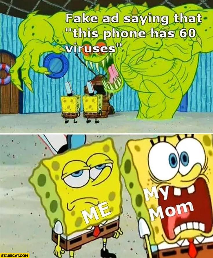 Fake AD saying that this phone 60 viruses me vs my mom Spongebob