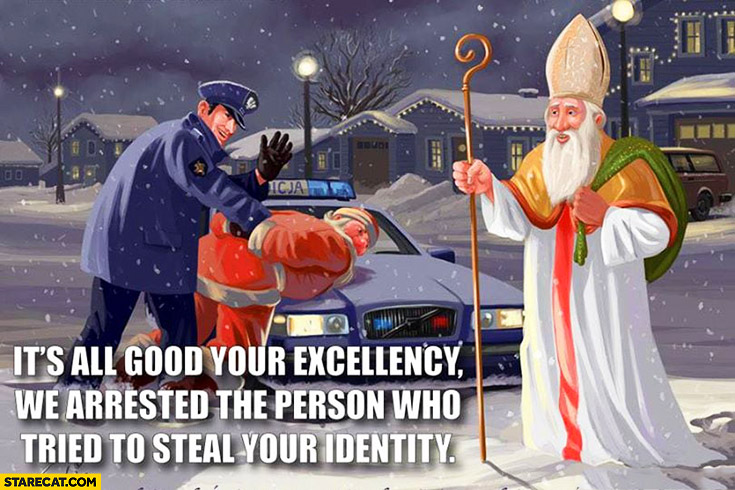 Fake Santa Claus its all good your excellency we arrested the person who tried to steal your identity