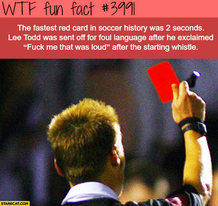 Fastest red card in soccer history 2 seconds after used foul language after the starting whistle
