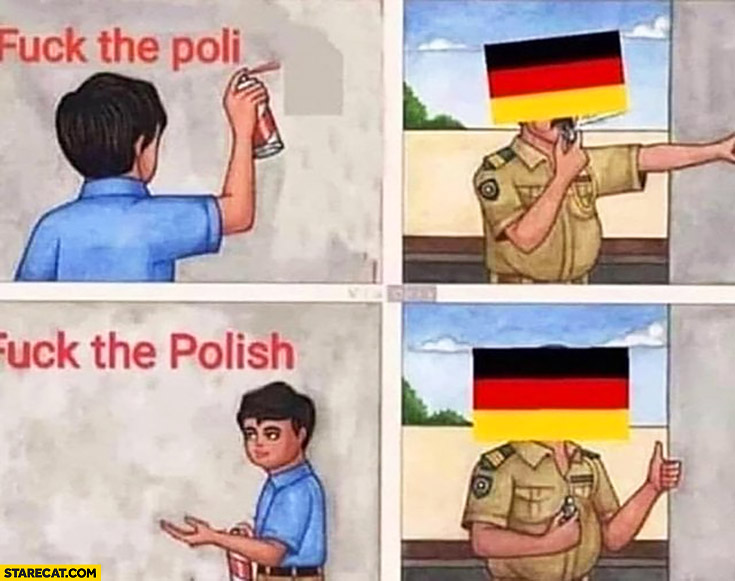 Fck the poli… Germany angry the Polish germany approves comic