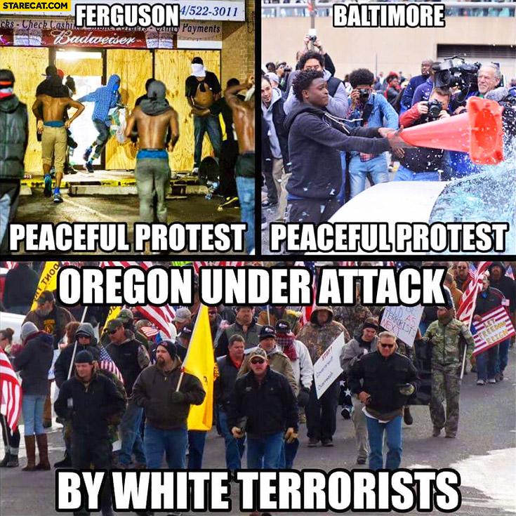 Ferguson, Baltimore – peaceful protest, Oregon under attack by white terrorists comparison fail