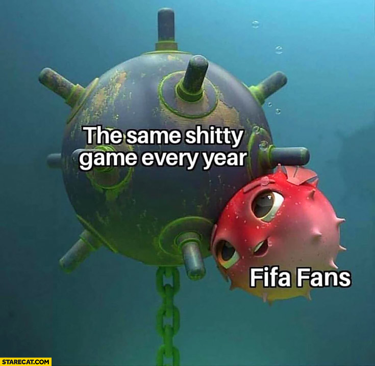 FIFA fans adore the same shitty game every year