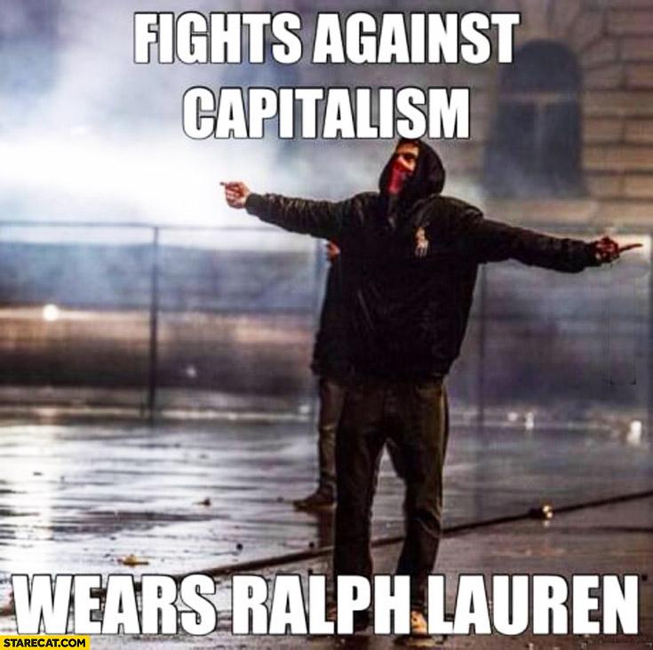 Fights against capitalism, wears Ralph Lauren