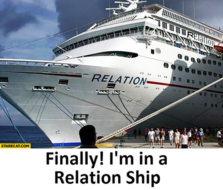Finally I'm in a relationship. Ship named relation