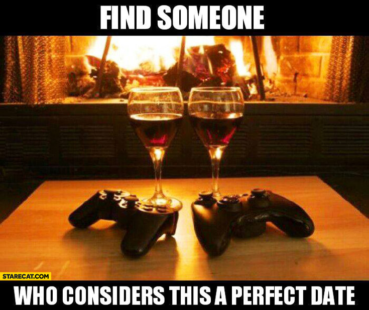 Find someone who considers this a perfect date fireplace wine playstation xbox