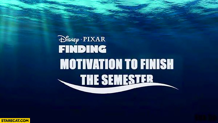 Finding motivation to finish the semester movie by Disney Pixar
