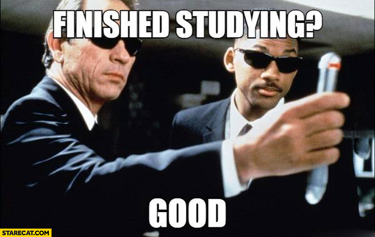 Finished studying? Good. Memory eraser neuralyser Men in Black