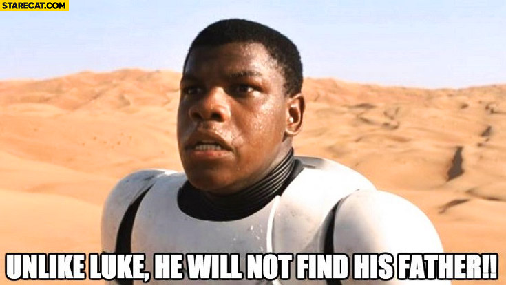 Finn unlike Luke will not find his father black guy Star Wars