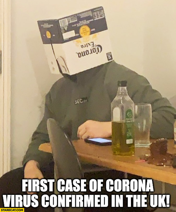 First case of corona virus confirmed in the UK man with Corona Extra case box on his head
