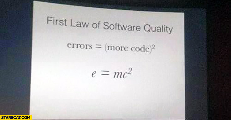 First law of software quality errors equals more code squared