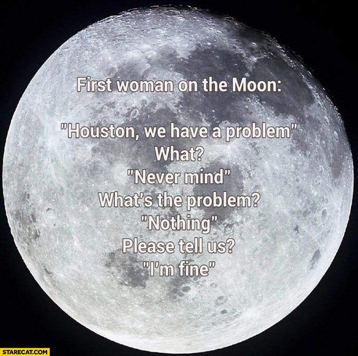 First woman on the moon we have a problem never mind