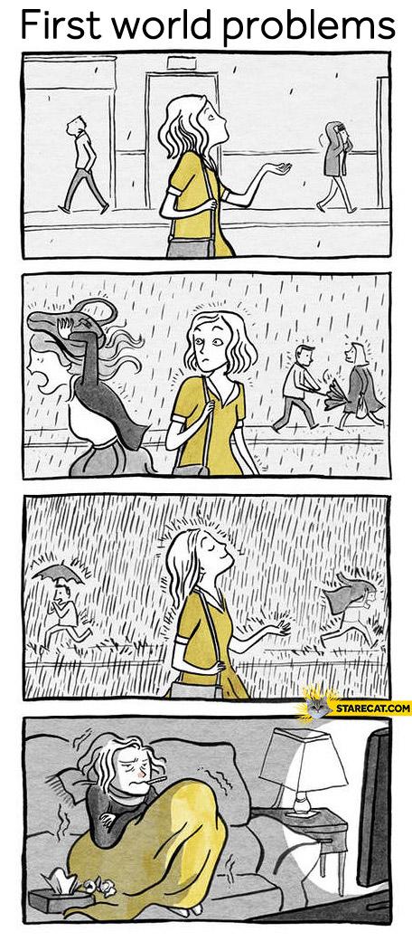 First world problems rain sickness