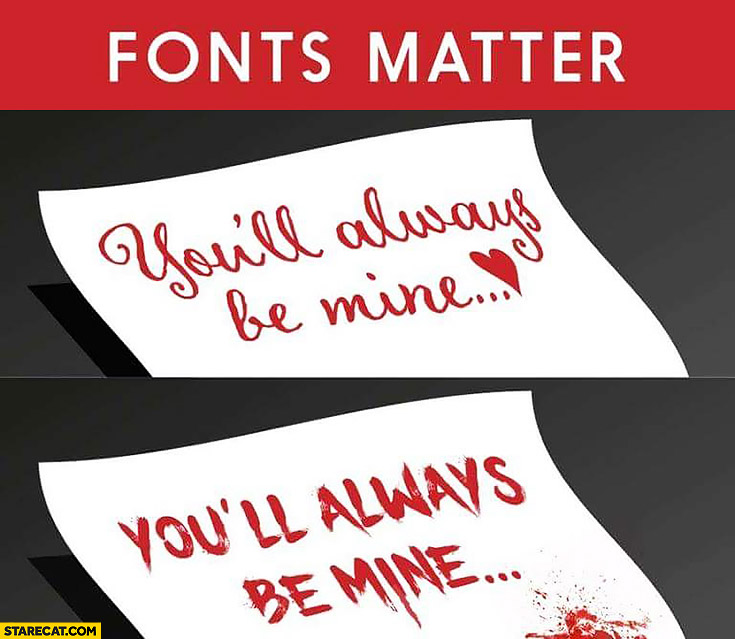 Fonts matter you'll always be mine written in two fonts