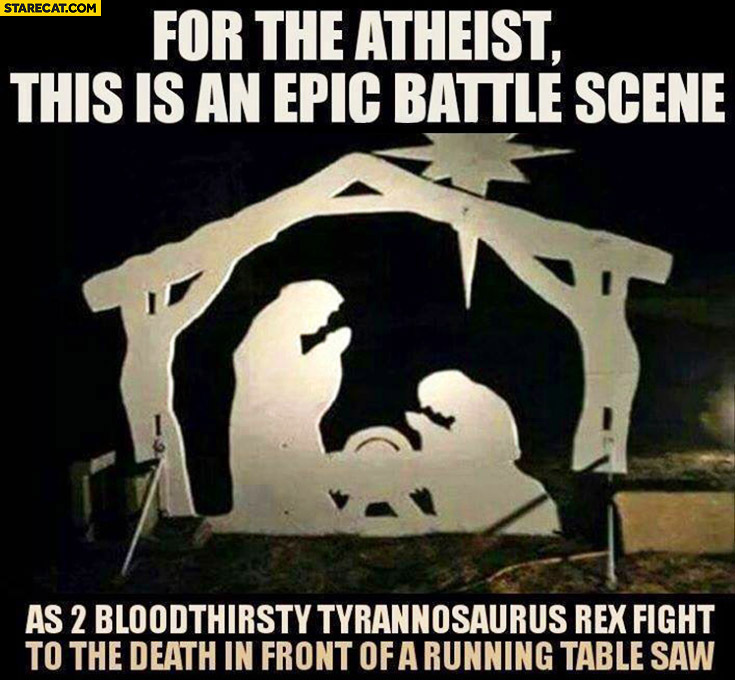 For the atheist this is an epic battle scene as 2 bloodthirsty tyrannosaurus rex fight to the death in front of a running table saw