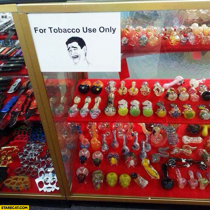 For tobacco use only smoking weed toys gadgets meme