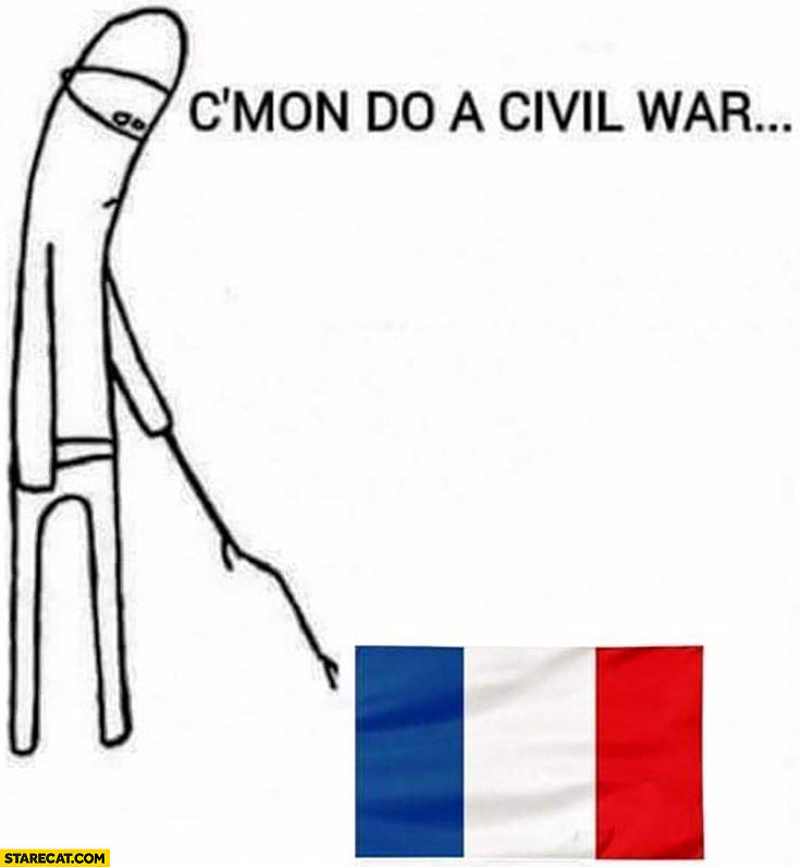 France come on do a civil war