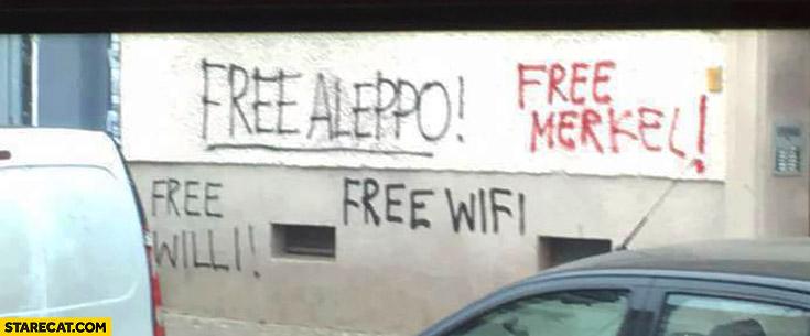 Free Aleppo, free Merkel, free WiFi wall shouts