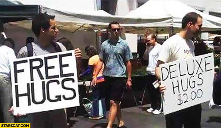 Free hugs vs deluxe hugs $2 dollars