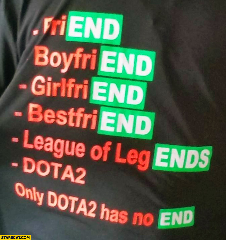 Friend boyfriend girlfriend bestfriend League of Legends DOTA2 only DOTA2 has no end