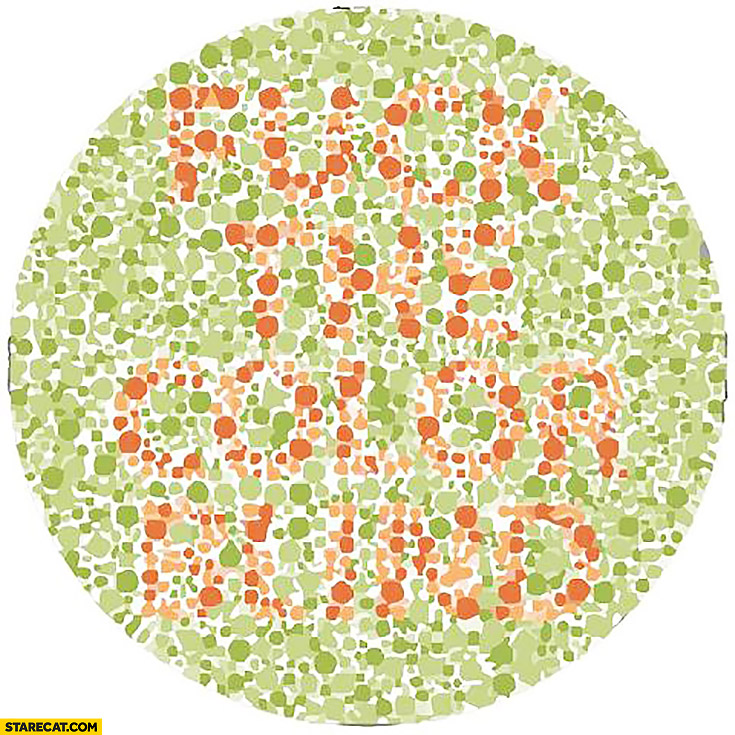 Fuck the colorblind graphic for trolling colorblind people