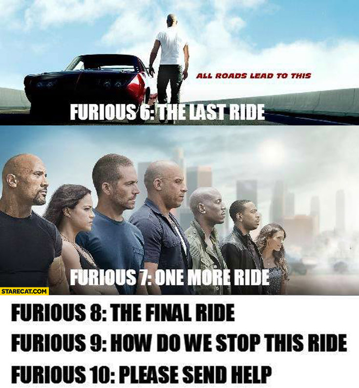 Furious 6 the last ride one more ride the final ride how do we stop this ride