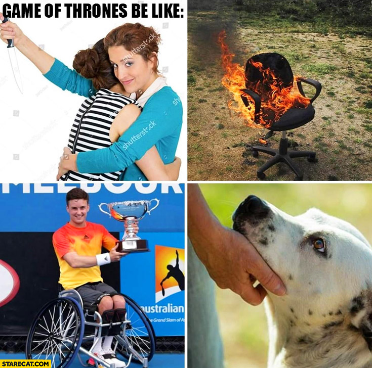 Game of Thrones be like stock photos memes story