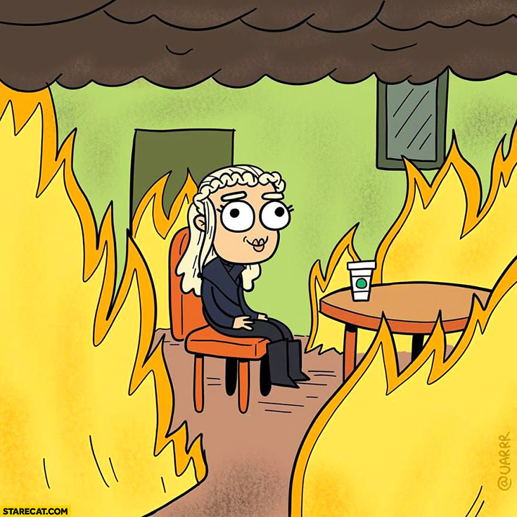 Game of Thrones Khaleesi Daenerys sitting in a fire this is fine meme drawing