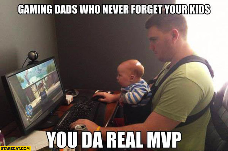 Gaming dads who never forget your kids you're the real MVP