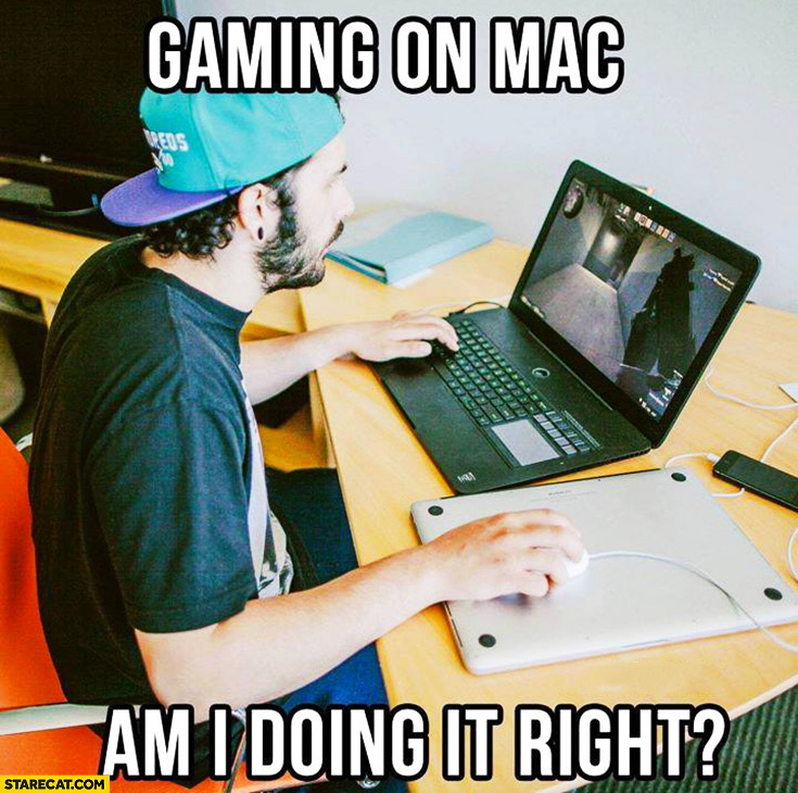 Gaming on Mac, am I doing it right? Using Mac as mousepad