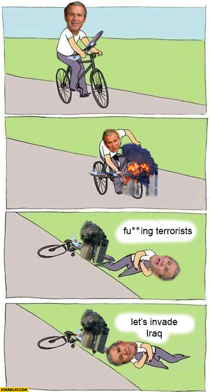 George Bush riding bicycle terrorists nine eleven WTC let's invade Iraq