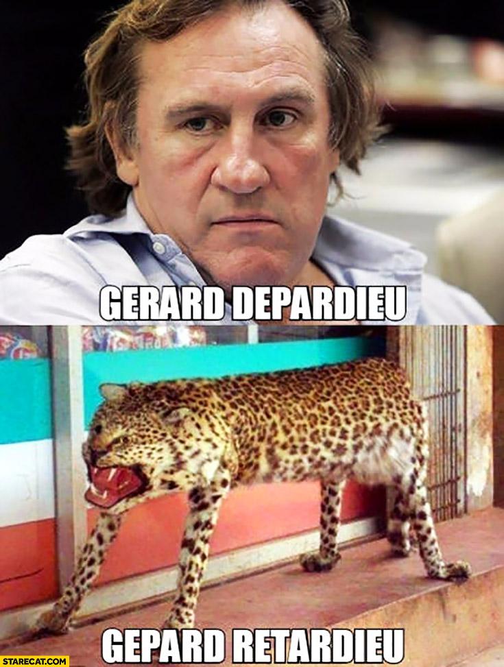 Gerard Depardieu, gepard retardieu