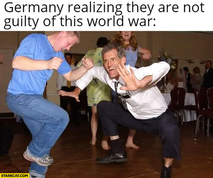 Germany realizing they are not guilty of this World War dancing happy