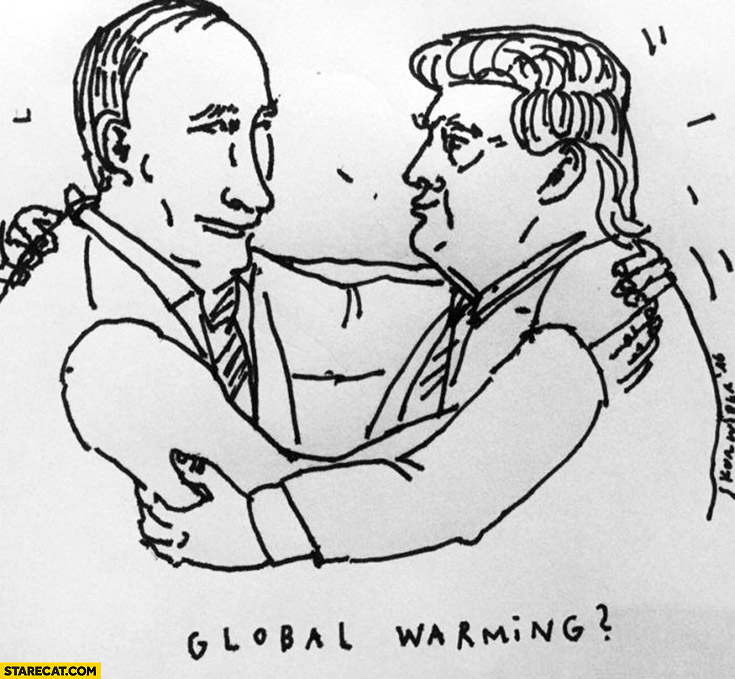 Global warming Putin Trump hug
