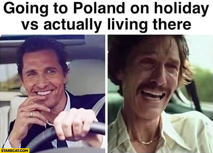 Going to Poland on holiday vs actually living there