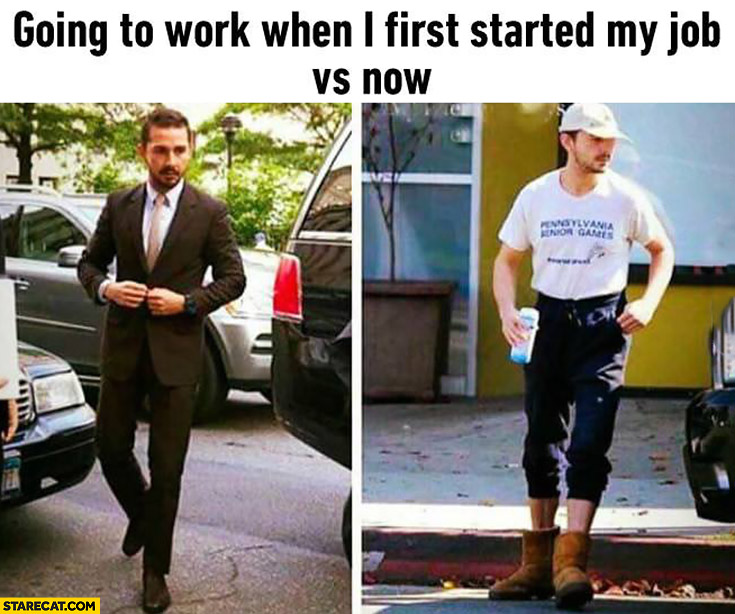 going to work when i first started my job vs now shia labeouf shia labeouf memes starecat com