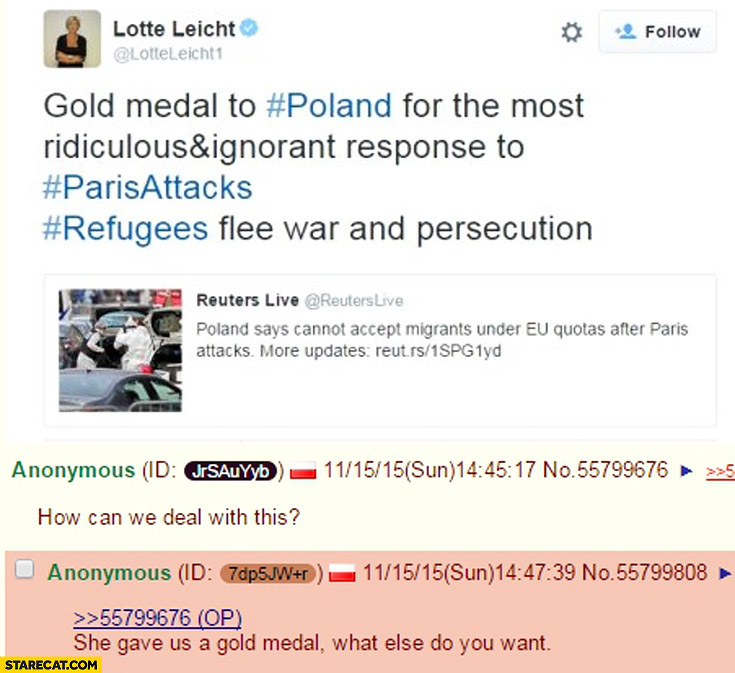 Gold medal to Poland for most ignorant response to Paris attacks. How can we deal with this? She gave us a gold medal. What else do you want?