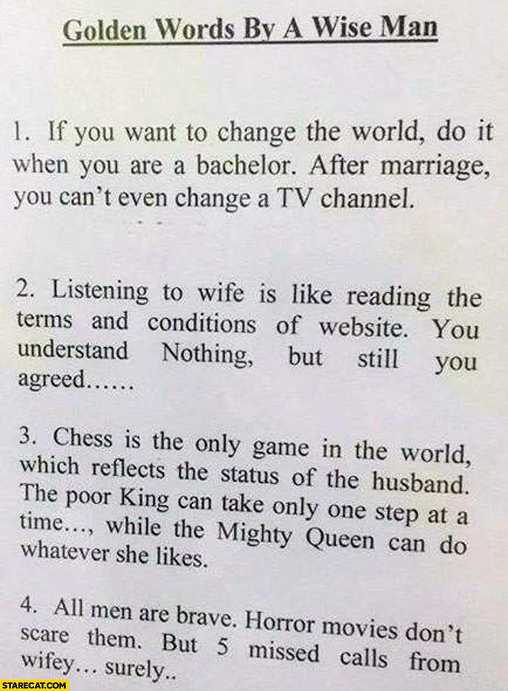 Golden words by a wise man: change the world when you are a bachelor, listening to wife like reading terms and conditions, chess reflects status of husband, 5 missed call scare men