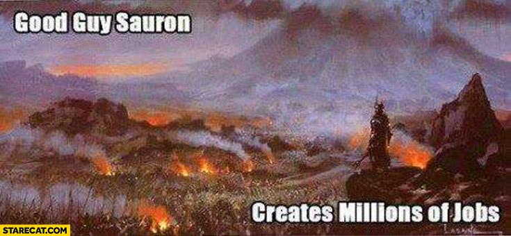 Good guy Sauron creates millions of jobs