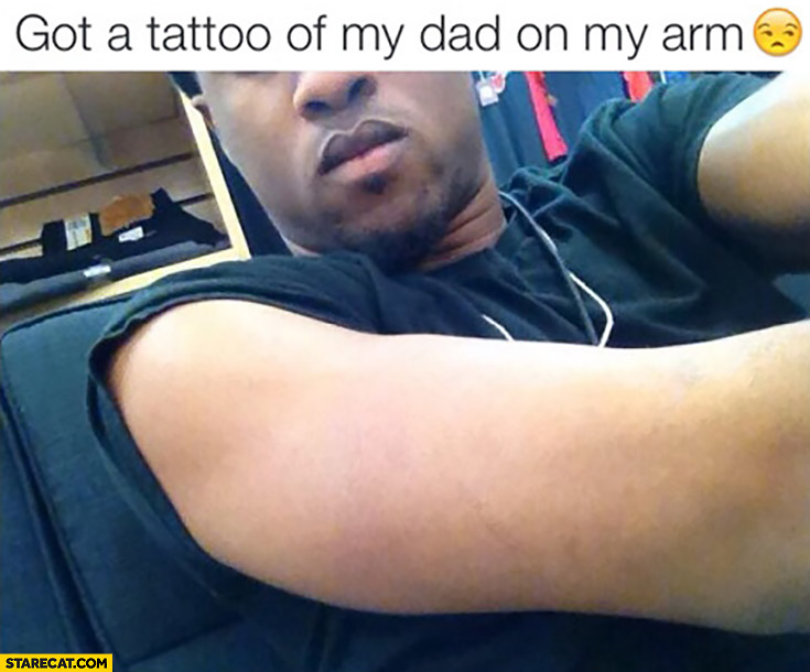 Got a tattoo of my dad on my arm fail invisible father missing