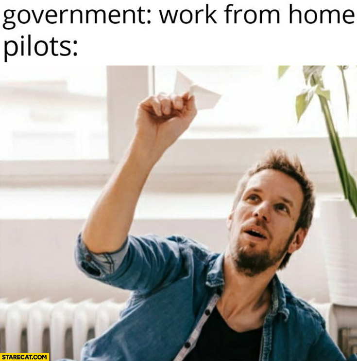 Government: work from home, pilots use paper planes