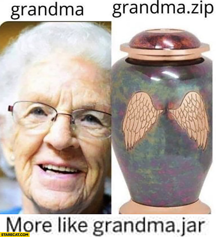 Grandma vs grandma.zip, more like grandma.jar