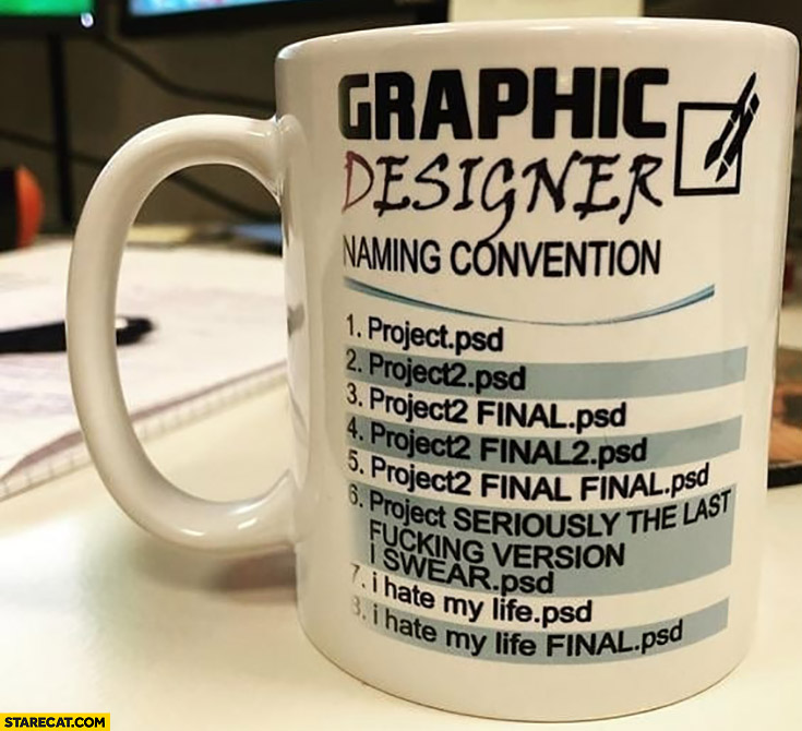 Graphic designer naming convention mug PSD file I hate my life final
