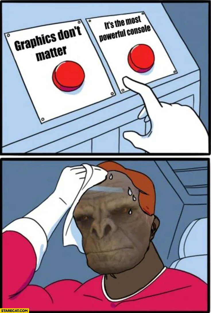 Graphics don't matter vs it's the most powerful console ape buttons meme