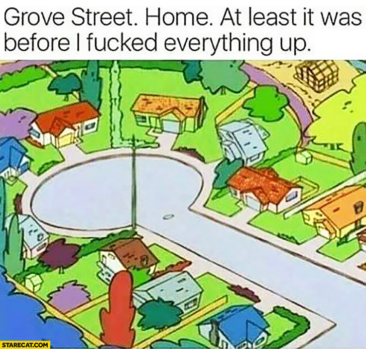 Grove street. Home, at least it was before I fcked everything up cartoon GTA Grand Theft Auto